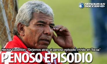"""Héctor Castellón: """"Dejemos atras el penoso episodio vivido en Tocoa"""""""