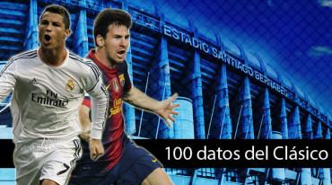 Los 100 datos que no sabías del Clásico Real Madrid-Barcelona